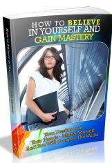 How to Believe in Yourself and Gain Mastery.pdf